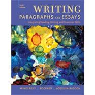 Writing Paragraphs and Essays: Integrating Reading, Writing, and Grammar Skills, 6th Edition