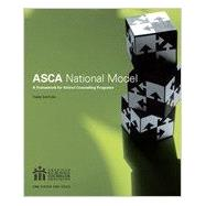 The ASCA National Model: A Framework for School Counseling Programs - Third Edition