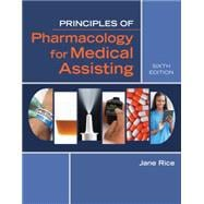 Principles of Pharmacology for Medicial Assisting