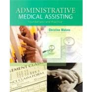Administrative Medical Assisting Foundations and Practices