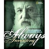Always Inventing : A Photobiography of Alexander Graham Bell