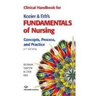 Clinical Handbook for Kozier and Erb's Fundamentals of Nursing : Concepts, Process, and Practice