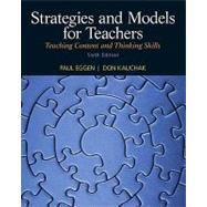 Strategies and Models for Teachers Teaching Content and Thinking Skills
