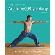 Fundamentals of Anatomy & Physiology & InterActive Physiology 10-System Suite CD-ROM & MasteringA&P with Pearson eText -- ValuePack Access Card -- for Fundamentals of Anatomy & Physiology & Martini's Atlas of the Human Body Package