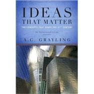 Ideas That Matter : The Concepts That Shape the 21st Century