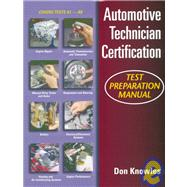 Automotive Technicians Certification Test Preparation Manual