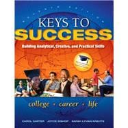 Keys to Success Building Analytical, Creative, and Practical Skills Plus NEW MyStudentSuccessLab Update -- Access Card Package