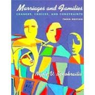 Marriages and Families : Changes, Choices, and Constraints