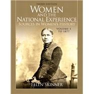 Women and the National Experience Sources in Women's History, Volume 1 to 1877