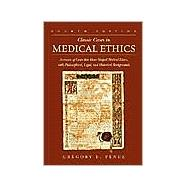 Classic Cases in Medical Ethics : Accounts of Cases That Have Shaped Medical Ethics, with Philosophical, Legal, and Historical Backgrounds