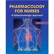 Pharmacology for Nurses A Pathophysiologic Approach Plus NEW MyNursingLab with Pearson eText (24-month access) -- Access Card Package