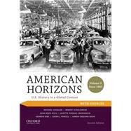 American Horizons U.S. History in a Global Context, Volume II: Since 1865, with Sources