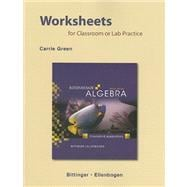 Worksheets for Classroom or Lab Practice for Intermediate Algebra : Concepts and Applications