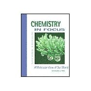 Chemistry in Focus With Infotrac: A Molecular View of Our World