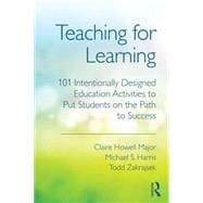 Teaching for Learning: 101 Intentionally Designed Educationa