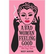 Bad Woman Feeling Good Cl