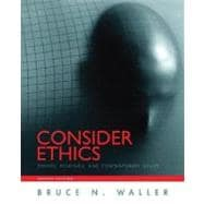 Consider Ethics : Theory, Readings, and Contemporary Issues