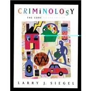Criminology The Core (with CD-ROM and InfoTrac)