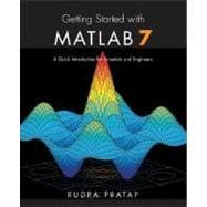 Getting Started with MATLAB 7 A Quick Introduction for Scientists and Engineers