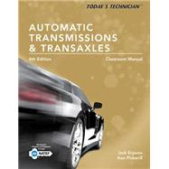 Today's Technician Automatic Transmissions and Transaxles Classroom Manual and Shop Manual
