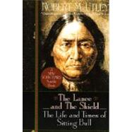Lance and the Shield : The Life and Times of an American Patriot
