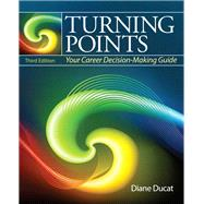 Turning Points Your Career Decision Making Guide Plus NEW MyStudentSuccessLab Update -- Access Card Package