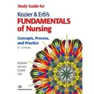 Study Guide for Kozier and Erb's Fundamentals of Nursing : Concepts, Process, and Practice