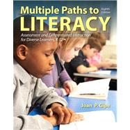 Multiple Paths to Literacy Assessment and Differentiated Instruction for Diverse Learners, K-12