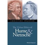 The Virtue Ethics of Hume and Nietzsche 9781118939390R
