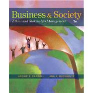 Business and Society : Ethics and Stakeholder Management