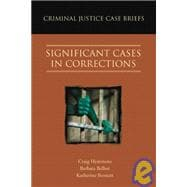 Criminal Justice Case Briefs : Significant Cases in Corrections