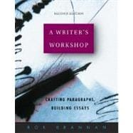 A Writer's Workshop: Student Edition with Student Access Card