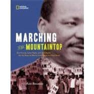 Marching to the Mountaintop : How Poverty, Labor Fights and Civil Rights Set the Stage for Martin Luther King Jr's Final Hours