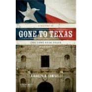 Gone to Texas : A History of the Lone Star State