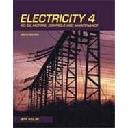 Electricity 4: AC/DC Motors, Controls, and Maintenance, 9th Edition