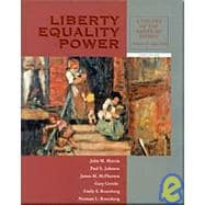 Liberty, Equality, Power A History of the American People, Volume II: Since 1863 (with InfoTrac and American Journey Online)