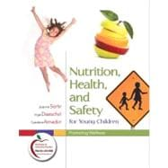 Nutrition, Health, and Safety for Young Children : Promoting Wellness