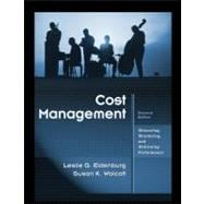 Cost Management : Measuring, Monitoring, and Motivating Performance