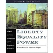 Liberty Equality Power: A History of the American People Concise/ Infotrac
