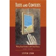 Texts and Contexts : Writing about Literature with Critical Theory