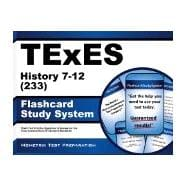 TExES (233) History 7-12 Exam Flashcard Study System : TExES Test Practice Questions and Review for the Texas Examinations of Educator Standards