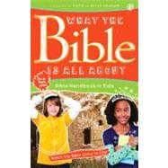 What the Bible Is All About Handbook for Kids Bible Handbook for Kids