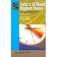 Taylor's 10-Minute Diagnosis Manual Symptoms and Signs in the Time-Limited Encounter