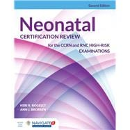 Neonatal Certification Review for the Ccrn and Rnc High-risk Examinations 9781284069440R