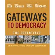 Gateways to Democracy: An Introduction to American Government, Essentials, 1st Edition