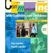 Communicating with Credibility and Confidence Diverse People, Diverse Settings (with InfoTrac)