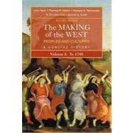 The Making of the West: Peoples and Cultures, A Concise History, Volume I: To 1740