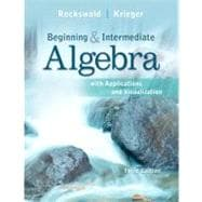 Beginning and Intermediate Algebra with Applications & Visualization Plus NEW MyMathLab with Pearson eText -- Access Card Package