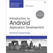 Introduction to Android Application Development Android Essentials
