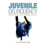 Juvenile Delinquency : Mainstream and Crosscurrents